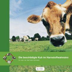 Die beschädigte Kuh im Harnstoffwahnsinn