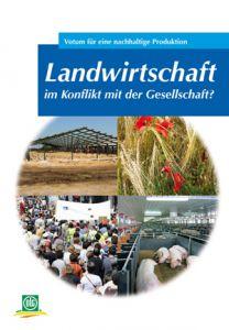Landwirtschaft im Konflikt mit der Gesellschaft?
