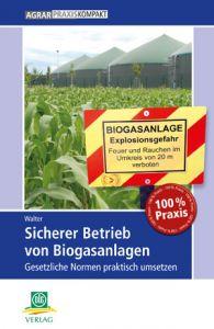 Sicherer Betrieb von Biogasanlagen