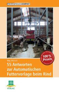 55 Antworten zur Automatischen Futtervorlage beim Rind