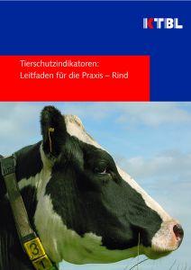 Tierschutzindikatoren: Leitfaden für die Praxis – Rind