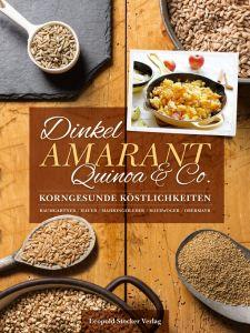 Dinkel, Amarant, Quinoa & Co