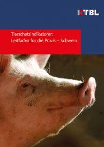 Tierschutzindikatoren: Leitfaden für die Praxis - Schwein