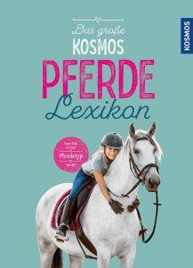 Das große KOSMOS Pferde-Lexikon