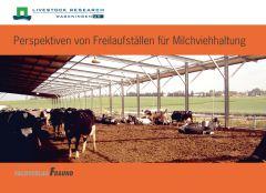 Perspektiven von Freilaufställen für Milchviehhaltung