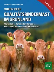 Green Beef – Qualitätsrindermast im Grünland