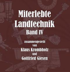 Miterlebte Landtechnik  Bd. 4