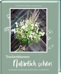 Trockenblumen: Natürlich schön